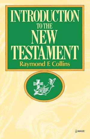 Introduction to the New Testament af Raymond F. Collins