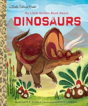 Bog, hardback My Little Golden Book about Dinosaurs af Dennis Shealy