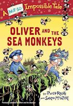 Oliver and the Sea Monkeys (Not so impossible Tales)