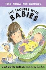 Nora Notebooks, Book 2: The Trouble with Babies (Nora Notebooks)