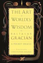 The Art of Worldly Wisdom af Baltasar Gracian, Christopher Maurer