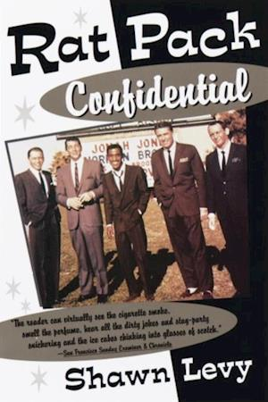 Rat Pack Confidential af Shawn Levy