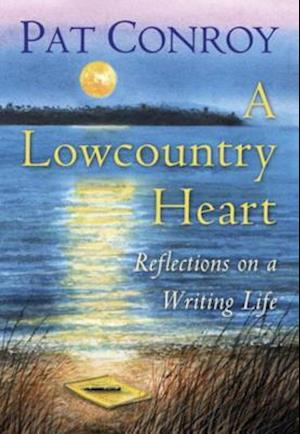 Lowcountry Heart af Pat Conroy