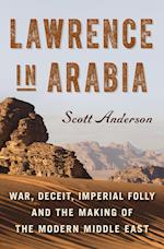 Lawrence in Arabia (ALA Notable Books for Adults)