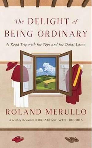 Bog, hardback The Delight of Being Ordinary af Roland Merullo