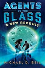 A New Recruit (Agents of the Glass)