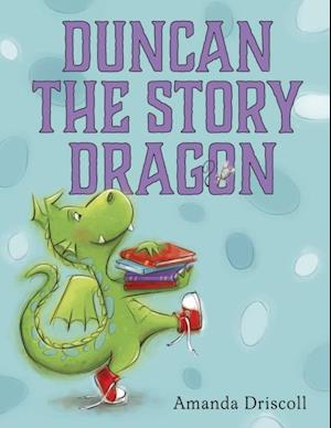 Duncan the Story Dragon af Amanda Driscoll