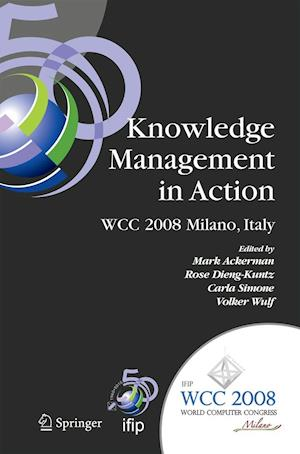 Knowledge Management in Action af Volker Wulf, Mark S Ackerman, Carla Simone