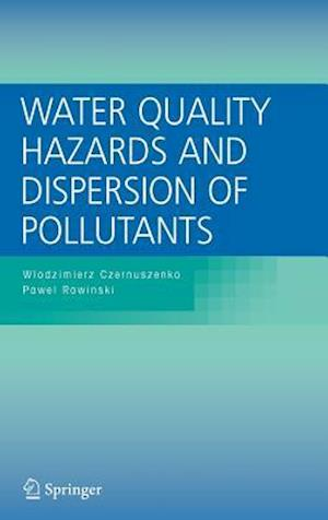 Water Quality Hazards and Dispersion of Pollutants af Wlodzimierz Czernuszenko, Pawel Rowinski