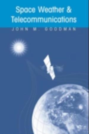 Space Weather & Telecommunications af John Goodman