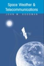 Space Weather & Telecommunications af John Goodman