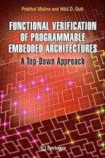 Functional Verification of Programmable Embedded Architectures af Prabhat Mishra, Nikil Dutt