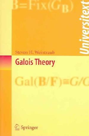 Galois Theory af S. H. Weintraub, Steven H. Weintraub
