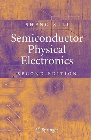 Semiconductor Physical Electronics af Sheng S Li, Sheng Li