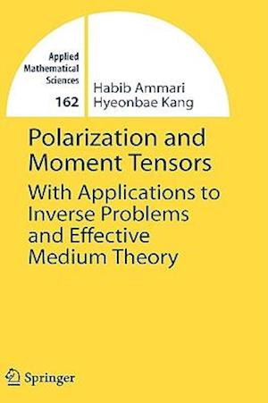 Polarization and Moment Tensors af Hyeonbae Kang, Habib Ammari