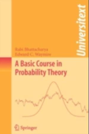 Basic Course in Probability Theory af Rabi Bhattacharya