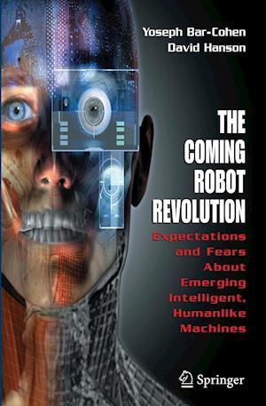 The Coming Robot Revolution af David Hanson, Yoseph Bar Cohen