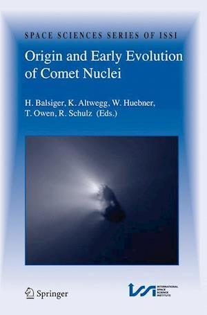 Origin and Early Evolution of Comet Nuclei af T C Owen, Walter Huebner, Hans Balsiger