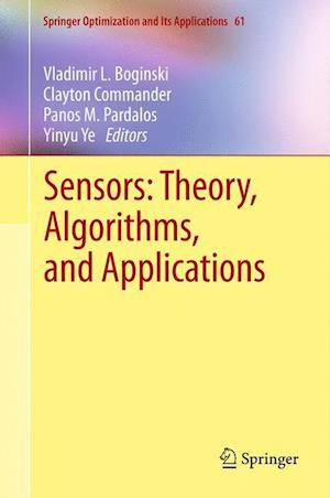 Sensors: Theory, Algorithms, and Applications af Panos M Pardalos, Clayton Commander, Yinyu Ye