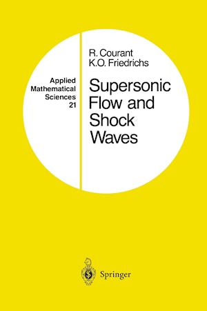 Supersonic Flow and Shock Waves af Kurt Otto Friedrichs, Richard Courant