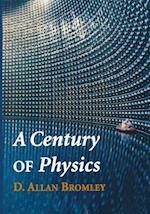 A Century of Physics af D.