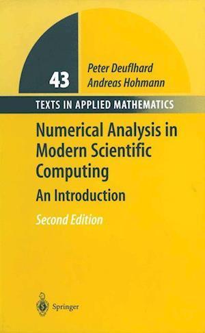 Numerical Analysis in Modern Scientific Computing af Andreas Hohmann, Peter Deuflhard