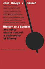 History as a System, and Other Essays Toward a Philosophy of History af Jose Ortega y. Gasset