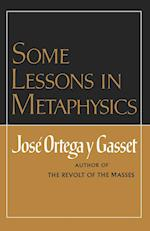 Some Lessons in Metaphysics af Jose Orteag Y. Gasset, Jose Ortega y. Gasset, Ortega Y Gasset Jose
