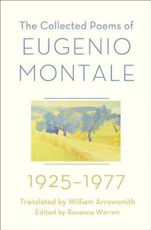 The Collected Poems of Eugenio Montale 1925-1977 af Rosanna Warren, Eugenio Montale, William Arrowsmith