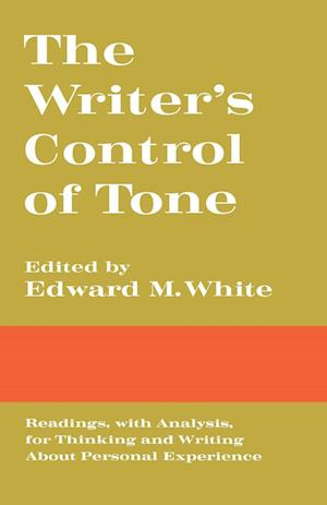 The Writer's Control of Tone af Edward M. White