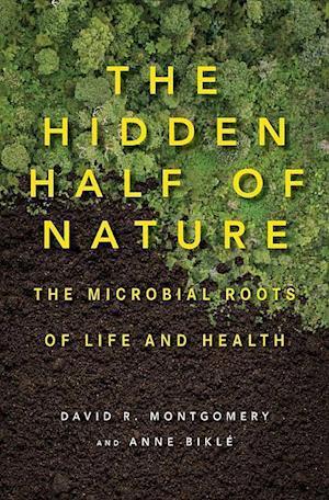The Hidden Half of Nature af David R. Montgomery