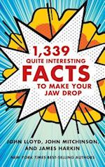 1,339 Quite Interesting Facts to Make Your Jaw Drop