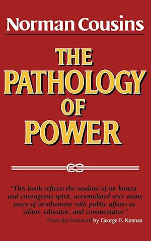 The Pathology of Power af Norman Cousins