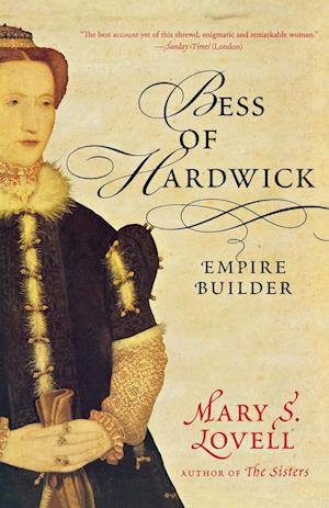 Bess of Hardwick af Mary S. Lovell