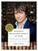 Oldman's Brave New World of Wine af Mark Oldman