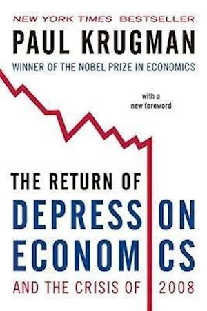 The Return of Depression Economics and the Crisis of 2008 af Paul Krugman