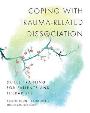 Coping with Trauma-Related Dissociation af Kathy Steele, Onno van der Hart