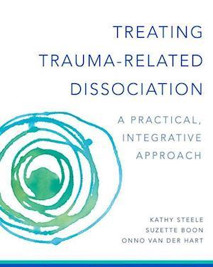 Bog, hardback Treating Trauma-Related Dissociation af Kathy Steele