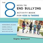 The 8 Keys to End Bullying Activity Book for Kids & Tweens (8 Keys to Mental Health)