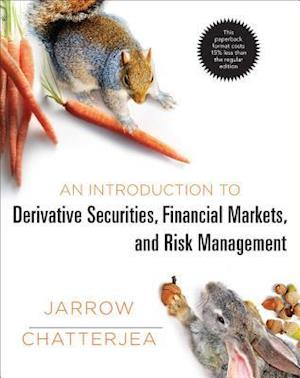 An Introduction to Derivative Securities, Financial Markets, and Risk Management af Robert A. Jarrow, Arkadev Chatterjea