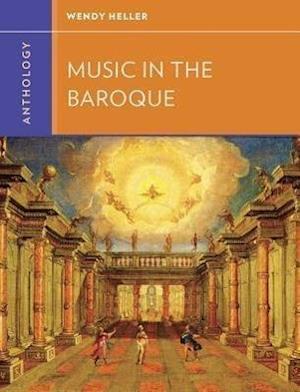 Anthology for Music in the Baroque af Wendy Heller