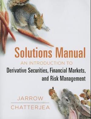 An Introduction to Derivative Securities, Financial Markets, and Risk Management Student Solutions Manual af Arkadev Chatterjea, Robert A. Jarrow