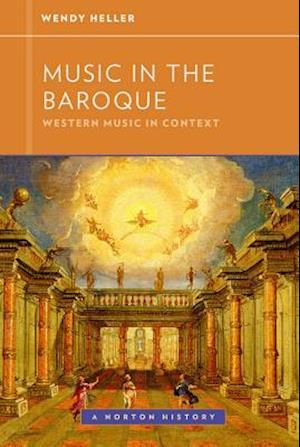 Music in the Baroque af Wendy Heller
