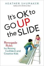It's Ok to Go Up the Slide af Heather Shumaker