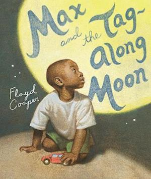 Max and the Tag-Along Moon af Floyd Cooper