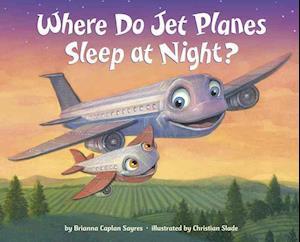 Bog, ukendt format Where Do Jet Planes Sleep at Night? af Brianna Caplan Sayres