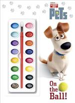 On the Ball! (Secret Life of Pets)