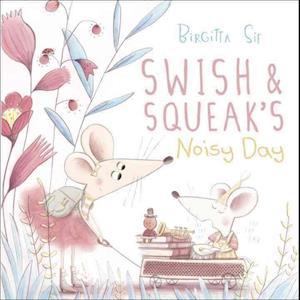 Bog, hardback Swish and Squeak's Noisy Day af Birgitta Sif