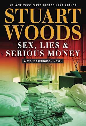 Sex, Lies & Serious Money af Stuart Woods