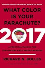 What Color Is Your Parachute? 2017 Edition (WHAT COLOR IS YOUR PARACHUTE)